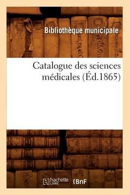 Catalogue Des Sciences M dicales ( d.1865)