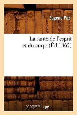 La Sant de l'Esprit Et Du Corps ( d.1865)