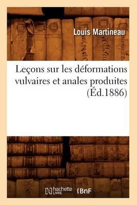 Lecons Sur Les Deformations Vulvaires Et Anales Produites (Ed.1886)