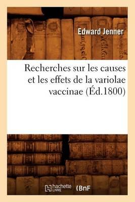 Recherches Sur Les Causes Et Les Effets de la Variolae Vaccinae (�d.1800)