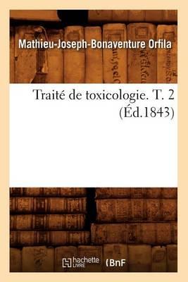 Traite de Toxicologie. T. 2 (Ed.1843)
