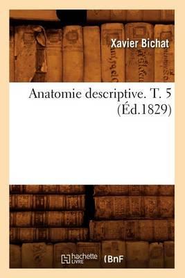 Anatomie Descriptive. T. 5 ( d.1829)