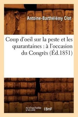 Coup d'Oeil Sur La Peste Et Les Quarantaines