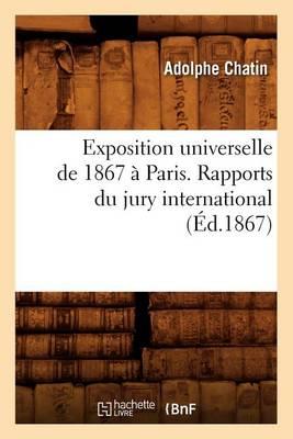 Exposition Universelle de 1867 Paris. Rapports Du Jury International ( d.1867)