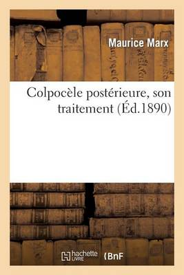 Colpoc�le Post�rieure, Son Traitement