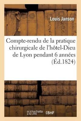 Compte-Rendu de la Pratique Chirurgicale de l'H�tel-Dieu de Lyon Pendant 6 Ann�es