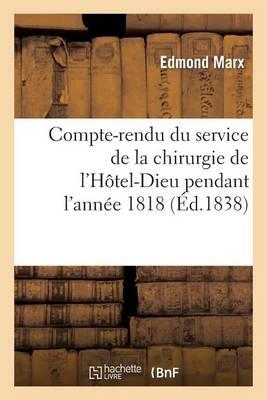Compte-Rendu Du Service de la Chirurgie de l'H�tel-Dieu Pendant l'Ann�e 1818