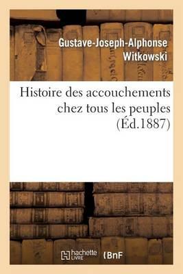 Histoire Des Accouchements Chez Tous Les Peuples