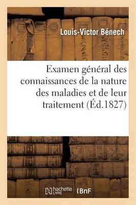 Examen G n ral Des Connaissances de la Nature Des Maladies Et de Leur Traitement Chez Les Anciens