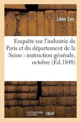 Enqu�te Sur l'Industrie de Paris Et Du D�partement de la Seine