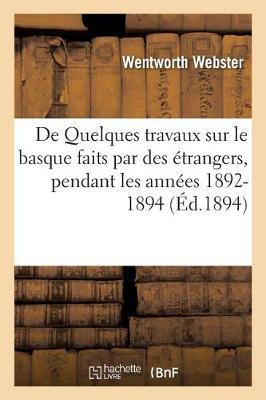 de Quelques Travaux Sur Le Basque Faits Par Des �trangers, Pendant Les Ann�es 1892-1894