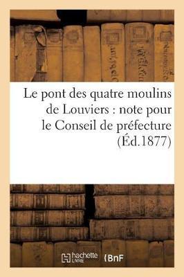 Le Pont Des Quatre Moulins de Louviers