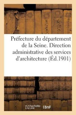 Pr�fecture Du D�partement de la Seine. Direction Administrative Des Services d'Architecture