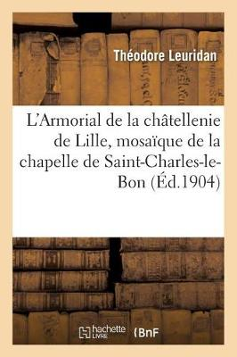 L'Armorial de la Ch�tellenie de Lille, Mosa�que de la Chapelle de Saint-Charles-Le-Bon,