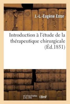 Introduction � l'�tude de la Th�rapeutique Chirurgicale. Le�on d'Ouverture