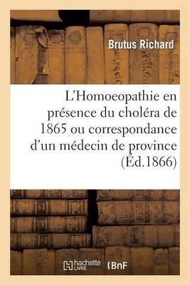 L'Homoeopathie En Pr�sence Du Chol�ra de 1865