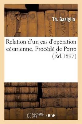 Relation d'Un Cas d'Op�ration C�sarienne. Proc�d� de Porro