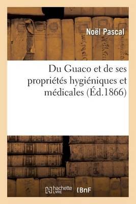 Du Guaco Et de Ses Propri�t�s Hygi�niques Et M�dicales