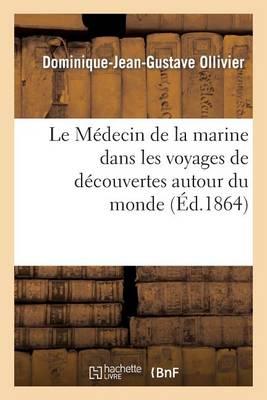 �cole de M�decine Navale. Le M�decin de la Marine Dans Les Voyages de D�couvertes Autour Du Monde