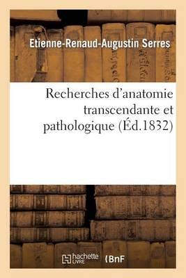 Recherches d'Anatomie Transcendante Et Pathologique
