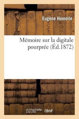 M�moire Sur La Digitale Pourpr�e