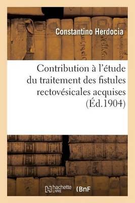 Contribution l' tude Du Traitement Des Fistules Rectov sicales Acquises, Non Organiques