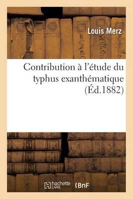 Contribution � l'�tude Du Typhus Exanth�matique