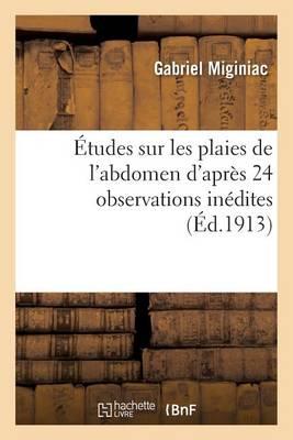 tudes Sur Les Plaies de l'Abdomen d'Apr s 24 Observations In dites