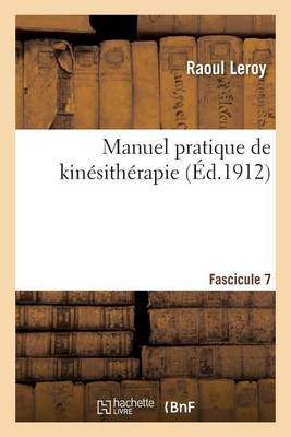 Manuel Pratique de Kin sith rapie Fascicule 7
