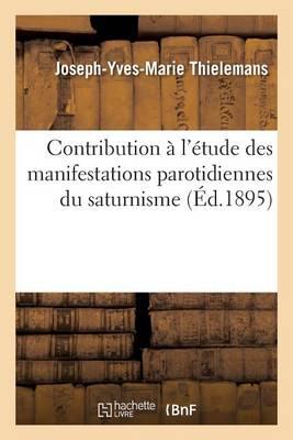 Contribution � l'�tude Des Manifestations Parotidiennes Du Saturnisme