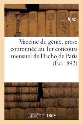 Vaccine Du G�nie, Prose Couronn�e Au 1er Concours Mensuel de l'Echo de Paris