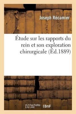 tude Sur Les Rapports Du Rein Et Son Exploration Chirurgicale