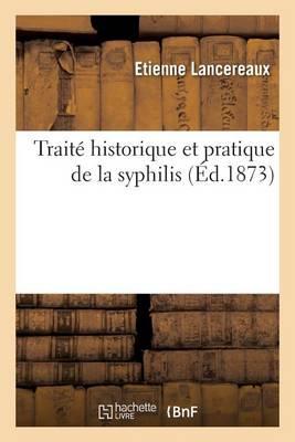 Trait Historique Et Pratique de la Syphilis