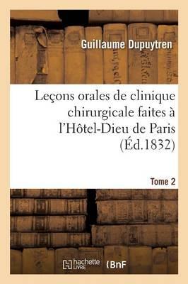 Le ons Orales de Clinique Chirurgicale Faites l'H tel-Dieu de Paris. Tome 4