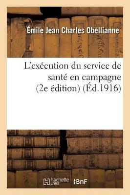 L'Ex cution Du Service de Sant En Campagne 2e dition