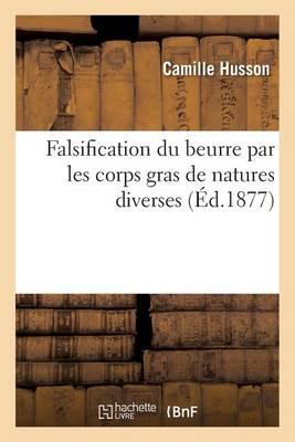 Falsification Du Beurre Par Les Corps Gras de Natures Diverses