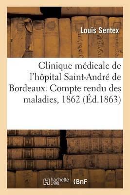 Clinique M�dicale de l'H�pital Saint-Andr� de Bordeaux. Compte Rendu Des Maladies Observ�es