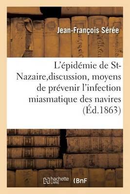 Dissertation Sur l'�pid�mie de St-Nazaire Et Sur La Discussion Dont Elle a �t� l'Objet