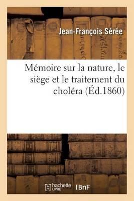 M moire Sur La Nature, Le Si ge Et Le Traitement Du Chol ra