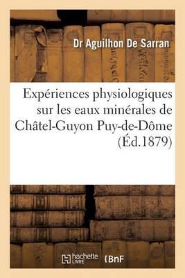 Exp�riences Physiologiques Sur Les Eaux Min�rales de Ch�tel-Guyon Puy-De-D�me