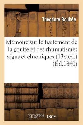 M moire Sur Le Traitement de la Goutte Et Des Rhumatismes Aigus Et Chroniques