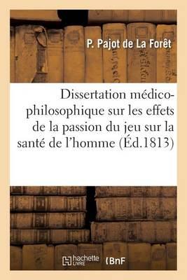 Dissertation M�dico-Philosophique Sur Les Effets de la Passion Du Jeu Sur La Sant� de l'Homme