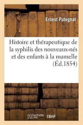Histoire Et Th rapeutique de la Syphilis Des Nouveaux-N s Et Des Enfants La Mamelle