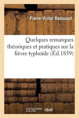 Quelques Remarques Th�oriques Et Pratiques Sur La Fi�vre Typho�de