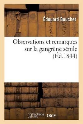 Observations Et Remarques Sur La Gangr�ne S�nile