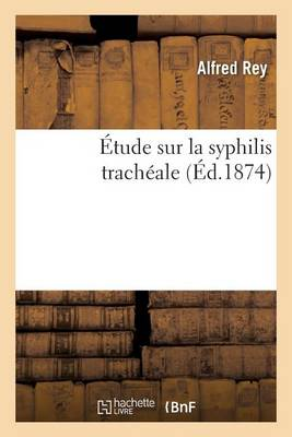 �tude Sur La Syphilis Trach�ale