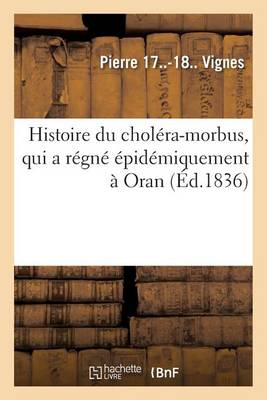 Histoire Du Chol ra-Morbus, Qui a R gn pid miquement Oran