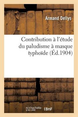 Contribution l' tude Du Paludisme Masque Typho de
