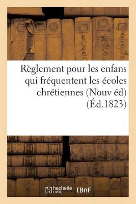 R glement Pour Les Enfans Qui Fr quentent Les coles Chr tiennes .