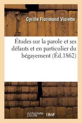 tudes Sur La Parole Et Ses D fauts Et En Particulier Du B gayement